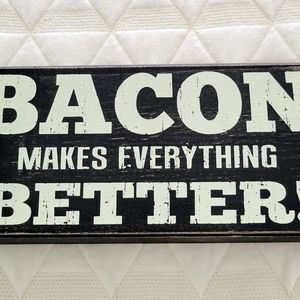 Bacon Makes Everything Better Wood Sign